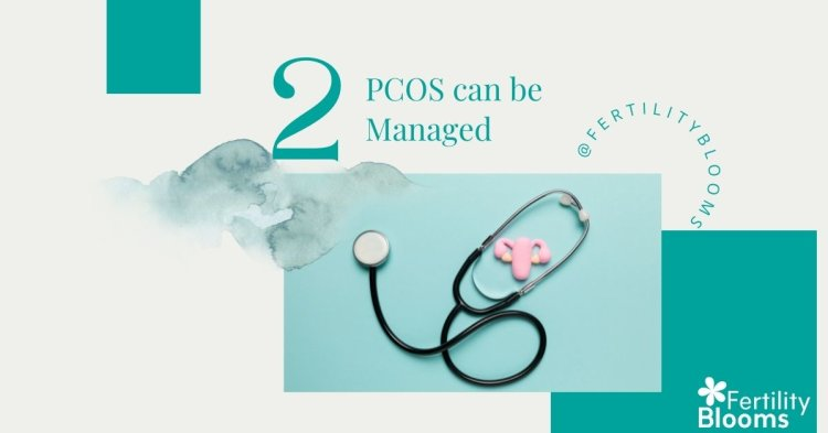 Getting a PCOS diagnoses can be very manageable
