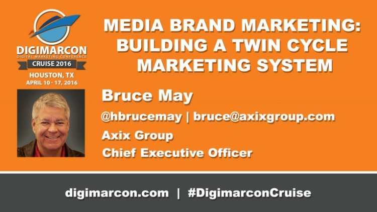 keynote speaker digimarcon cruise 2016 Bruce May - Chief Executive Officer, Axix Group