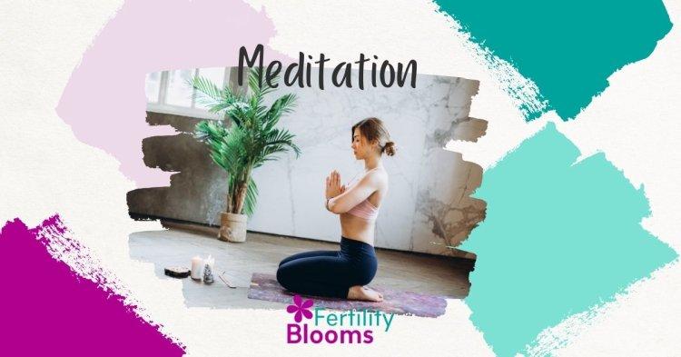 Fertility meditation, meditation for fertility, meditation, infertility, ivf meditation