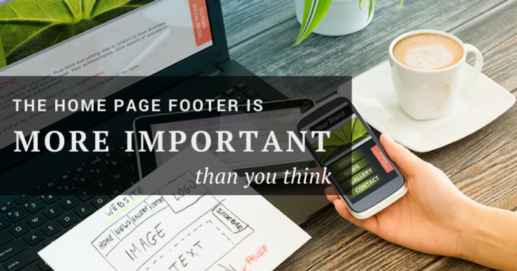 The Home Page Footer is More Important Than You Think