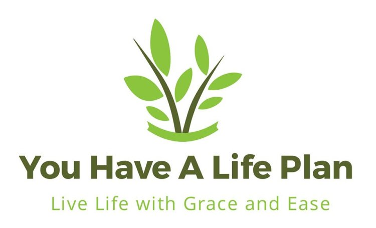 You Have A life Plan, Live Life with Grace and Ease