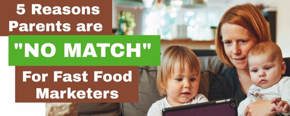 5 Reasons Parents Are 'No Match' for Fast Food Marketers