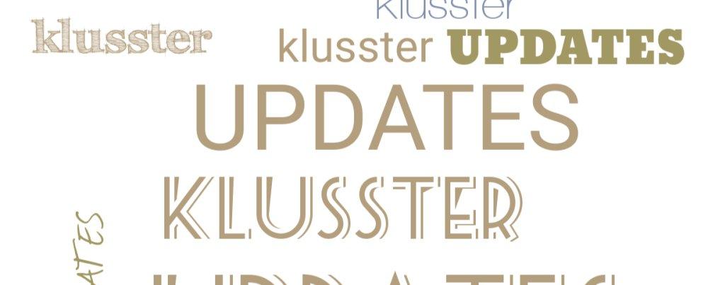 Klusster Updates