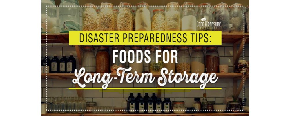 Disaster Preparedness Tips: Foods for Long-Term Storage