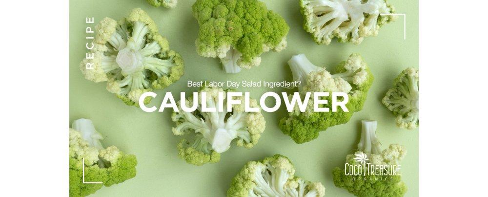 Best Labor Day Salad Ingredient? Cauliflower!