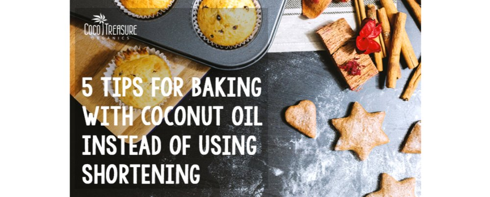 5 Tips for Baking with Coconut Oil Instead of Using Shortening
