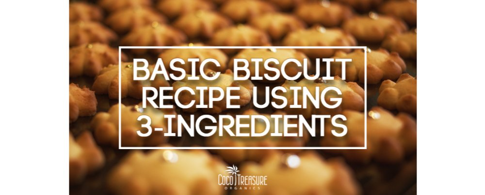 Basic Biscuit Recipe Using 3-Ingredients