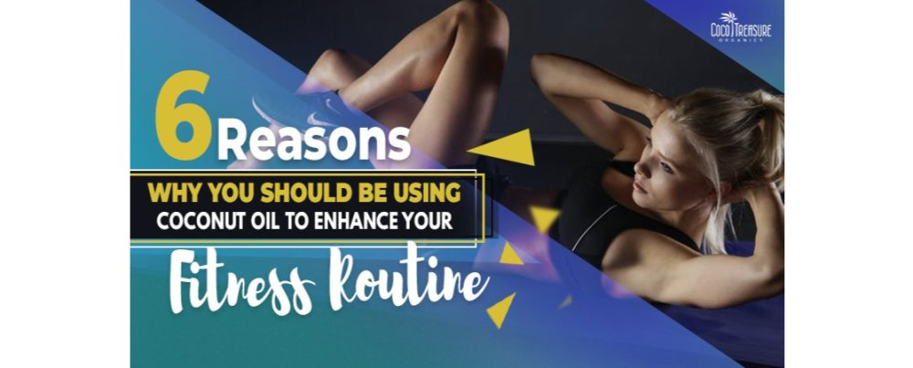 6 Reasons Why You Should Be Using Coconut Oil To Enhance Your Fitness Routine