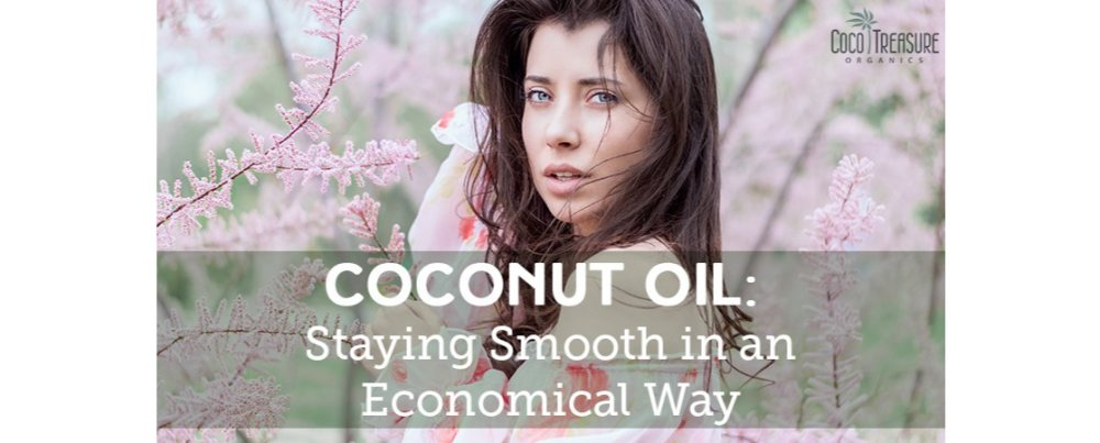Coconut Oil: Staying Smooth in an Economical Way