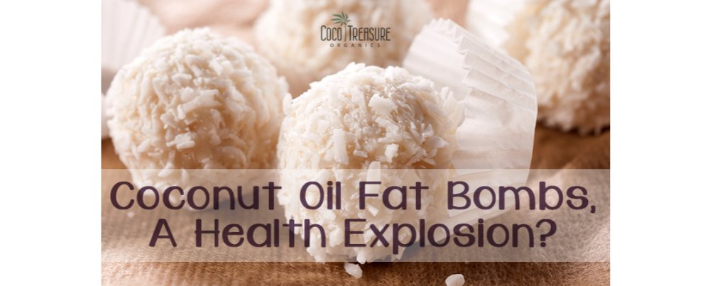 Coconut Oil Fat Bombs, A Health Explosion?