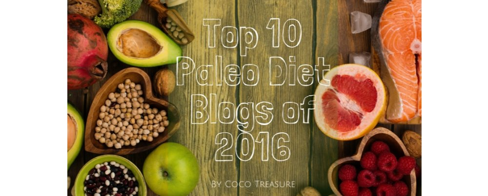 Top 10 Paleo Diet Blogs of 2016