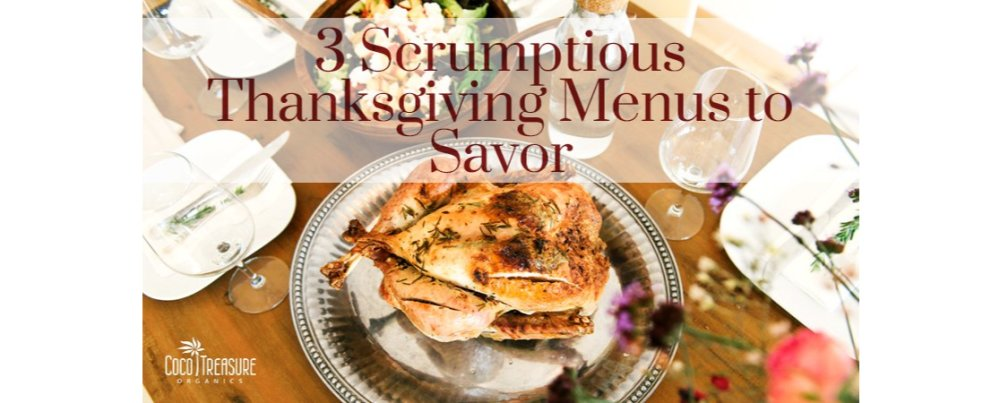 3 Scrumptious Thanksgiving Menus to Savor
