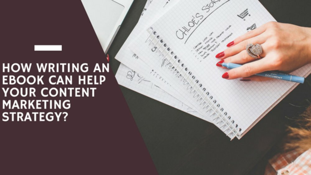 How Writing An E-book Can Help Your Content Marketing Strategy