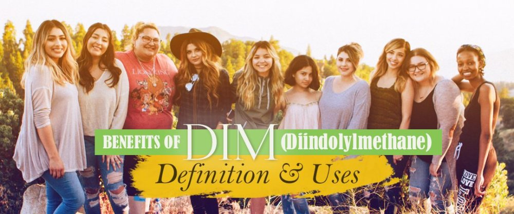 Benefits of DIM (Diindolylmethane): Definition and Uses