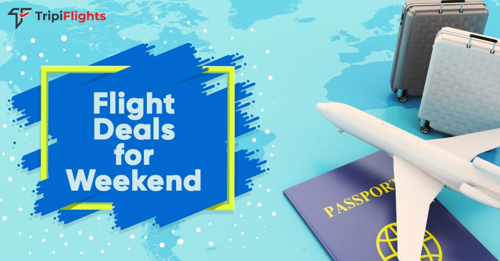 Weekend Travel Deals - Tripiflights