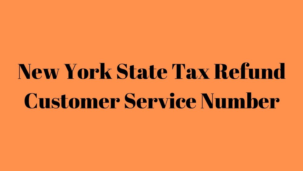 New York State Tax Refund Customer Service Number