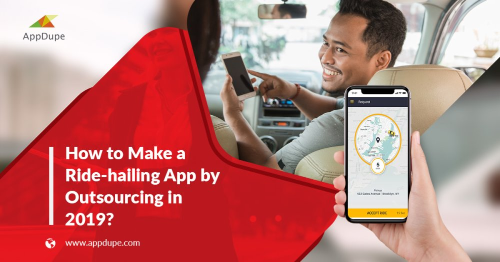 How to make a ride-hailing app by outsourcing in 2019?