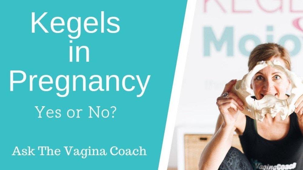 Kegels and Pregnancy. Should we do them?