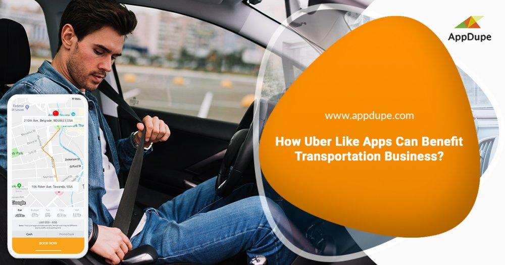 Major advantages of using Uber like apps for transportation industry