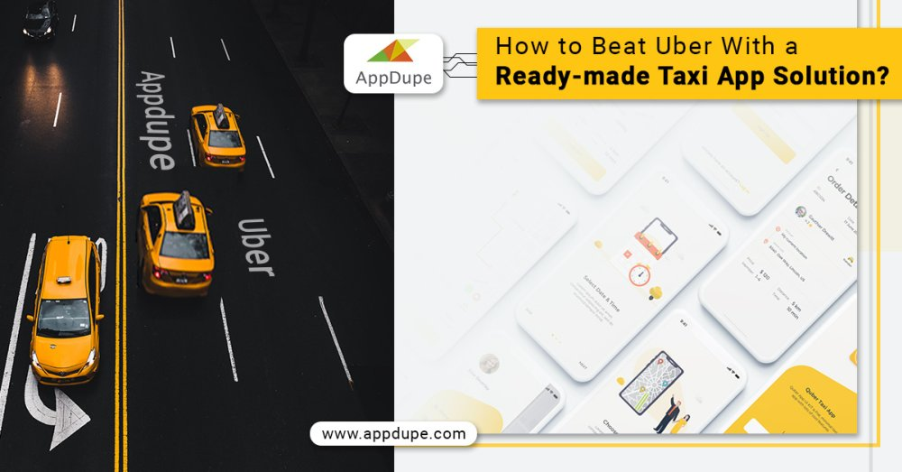 Learn the strategies to beat Uber with a ready-made app solution