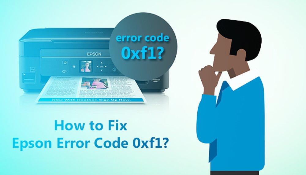 How to Fix Epson Error Code 0xf1?