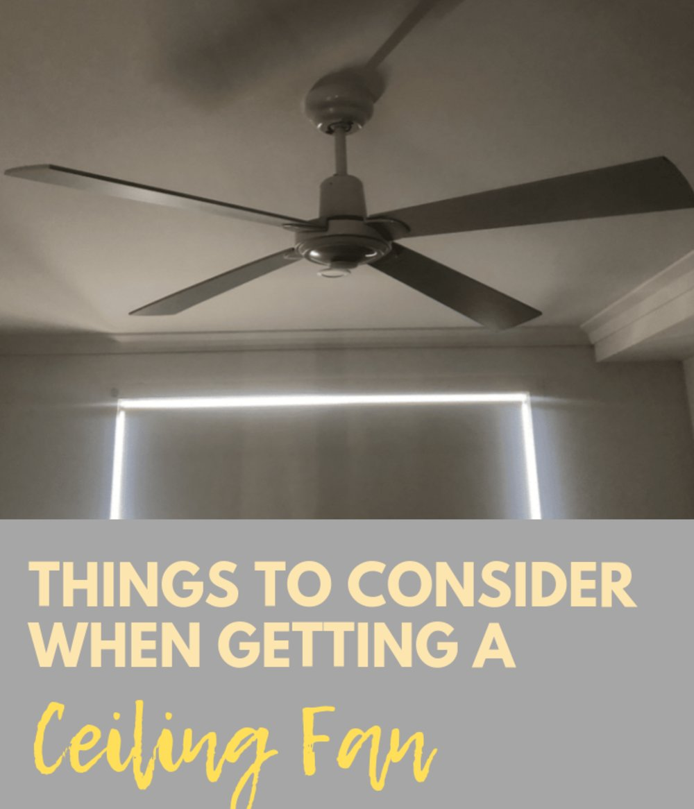 Things to Consider When Getting a Ceiling Fan