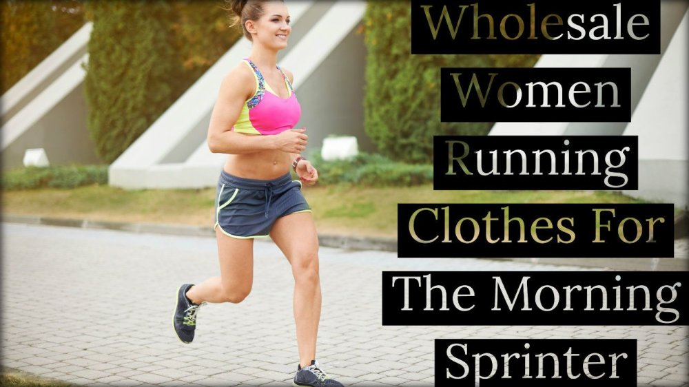 Wholesale Women Running Clothes For The Morning Sprinter