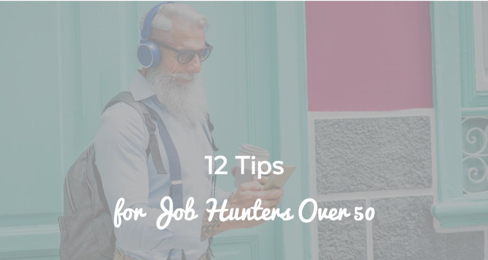 12 Tips for Job Hunters Over 50