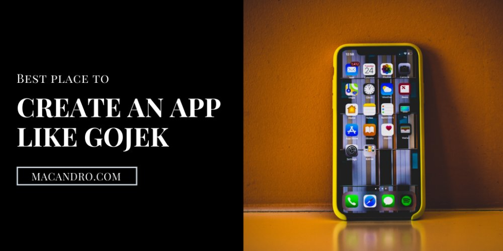Create An App Like Gojek | Macandro