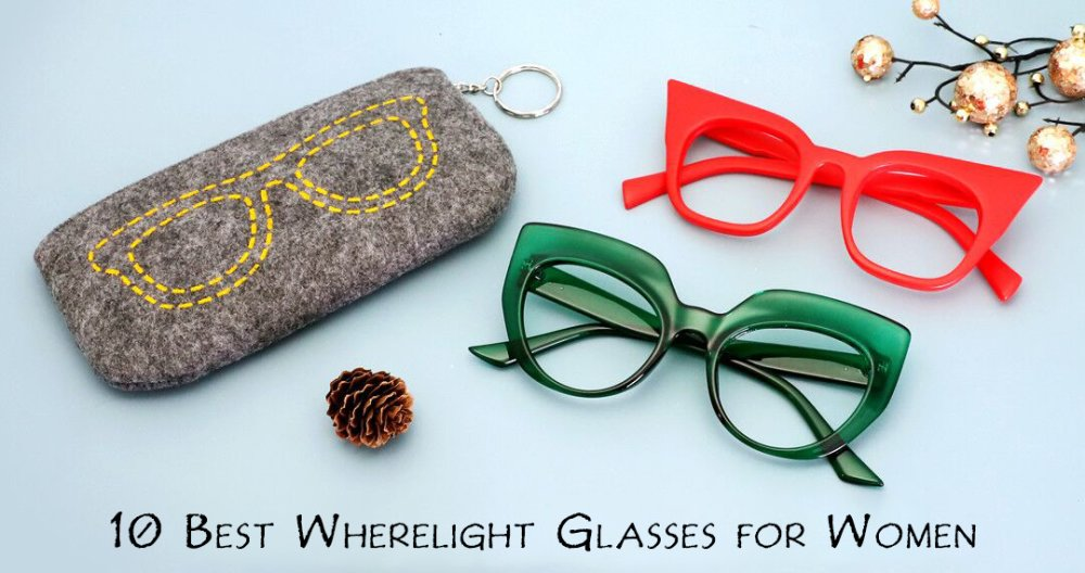10 Best Wherelight Glasses For Women