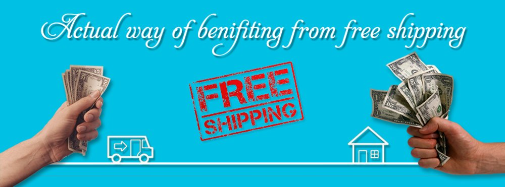 ACTUAL WAY OF BENEFITING FROM FREE SHIPPING