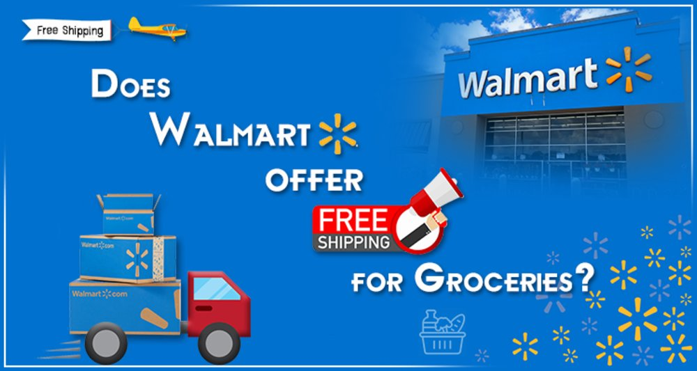 Does Walmart Offer Free Shipping For Groceries?