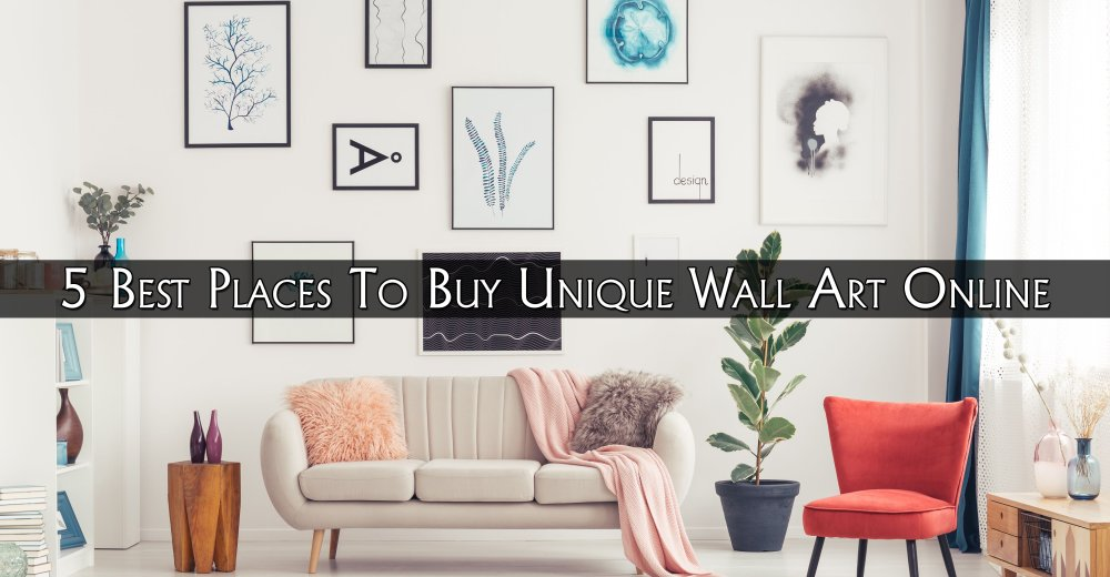 5 Best Places To Buy Unique Wall Art Online