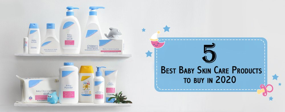 5 Best Baby Skin Care Products To Buy In 2020