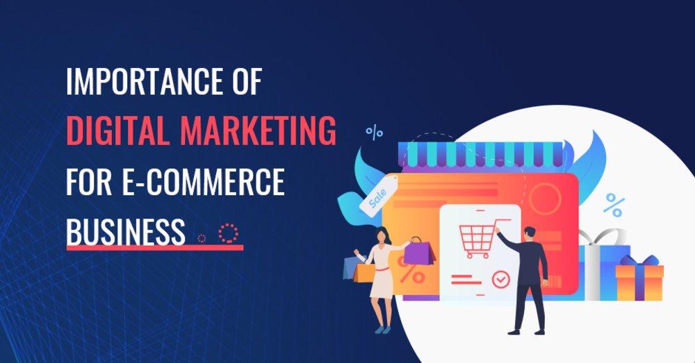 Importance of Digital Marketing for Ecommerce Business - GeeksChip