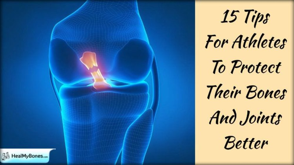 15 Tips For Athletes To Protect Their Bones And Joints Better