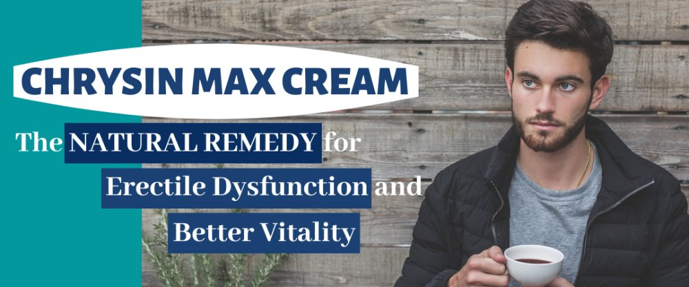 Chrysin Max Cream: The Natural Remedy for Erectile Dysfunction and Better Vitali