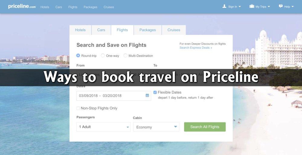 Ways To Book Travel On Priceline