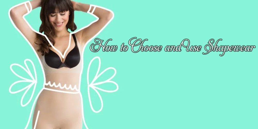 How To Choose And Use Shapewear