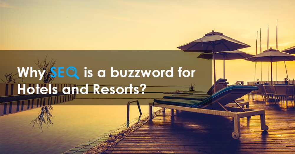 Reasons Why Search Engine Optimization (SEO) is Important for all Hotels and Res