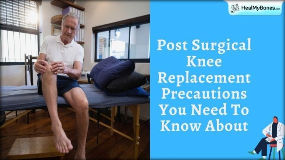 Post Surgical Knee Replacement Precautions You Need To Know About