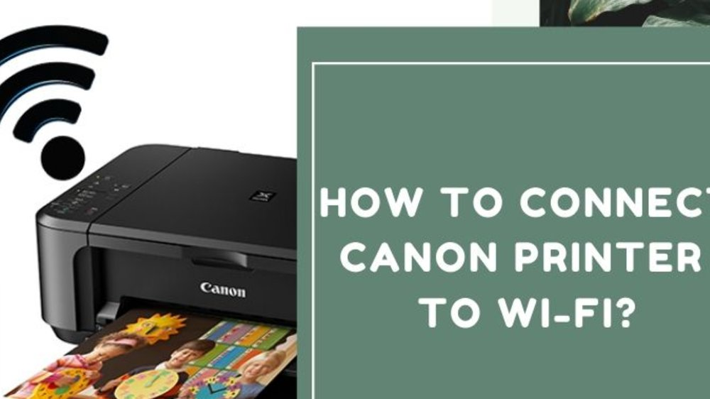 How to connect Canon Printer to Wi-Fi?
