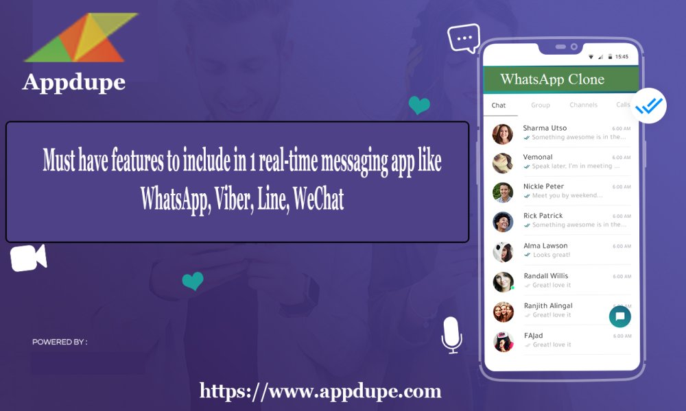 Must-have features to include in a real-time messaging app like WhatsApp, Viber,