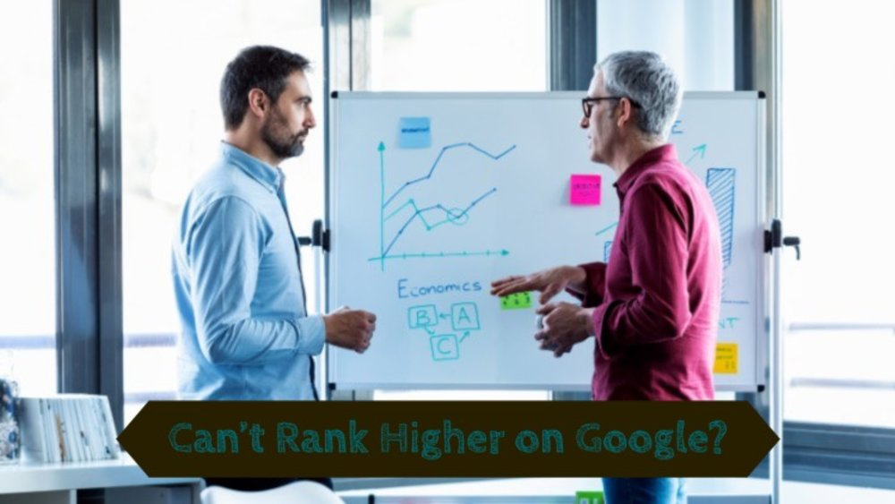 Great Content But Still Can't Rank Higher On Google? Here's Why