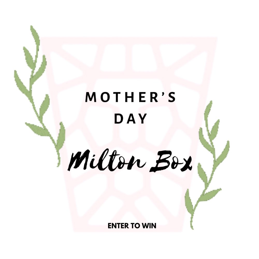Mother's Day Milton Box: Giveaway with a Cause