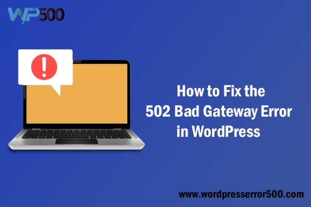 What Is Error 502 Bad Gateway In Wordpress?