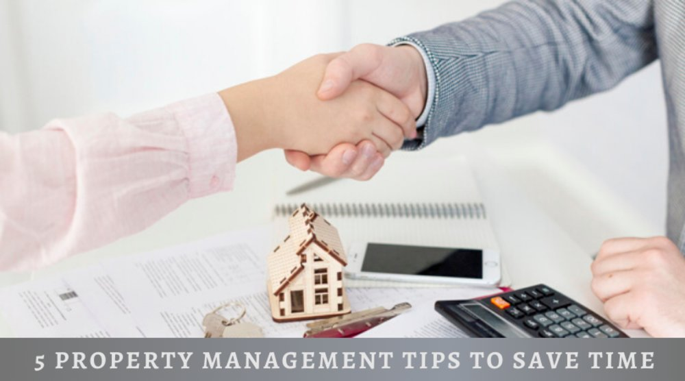 5 Property Management Tips To Save Time