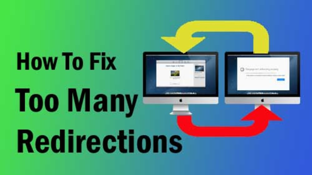 How To Fix Too Many Redirections