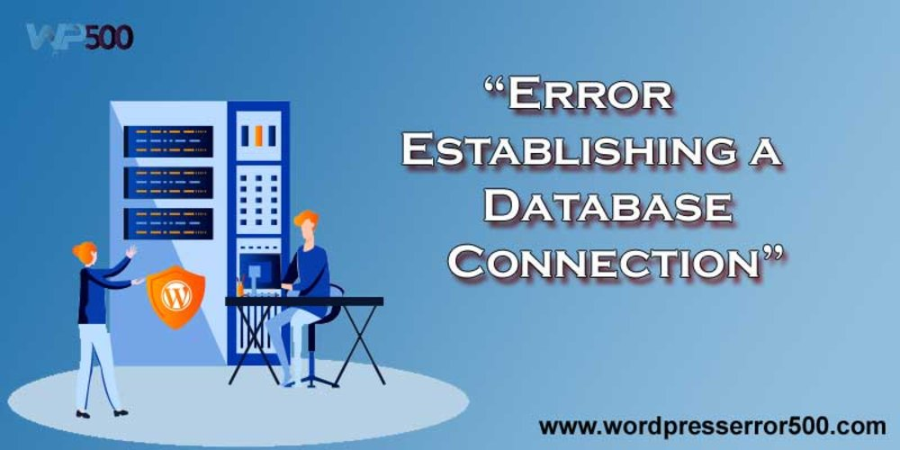 Reasons for Error Establishing Database Connection and Methods for Solutions