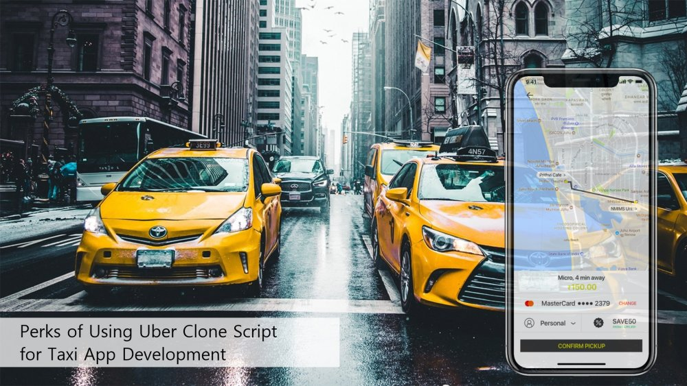 Perks of Using Uber Clone Script for Taxi App Development